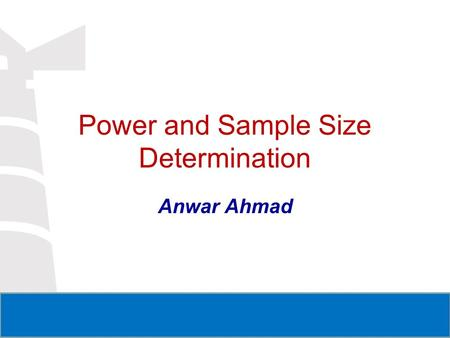 Power and Sample Size Determination Anwar Ahmad. Learning Objectives Provide examples demonstrating how the margin of error, effect size and variability.