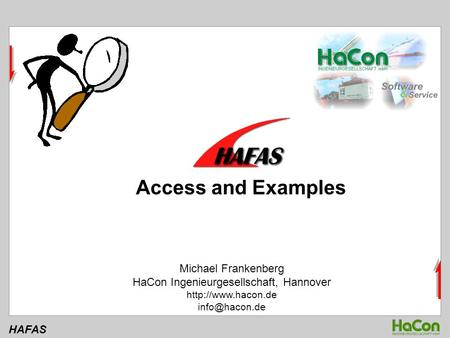 HAFAS Michael Frankenberg HaCon Ingenieurgesellschaft, Hannover  Access and Examples.