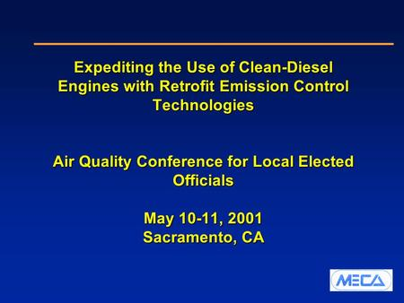 Expediting the Use of Clean-Diesel Engines with Retrofit Emission Control Technologies Air Quality Conference for Local Elected Officials May 10-11, 2001.