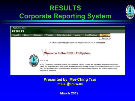 RESULTS Corporate Reporting System March 2012 Presented by Mei-Ching Tsoi