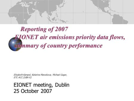 Reporting of 2007 EIONET air emissions priority data flows, summary of country performance Reporting of 2007 EIONET air emissions priority data flows,