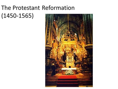 The Protestant Reformation (1450-1565) THE PROTESTANT REFORMATION Revolution in religious thought & practice  Challenged established authority & secured.