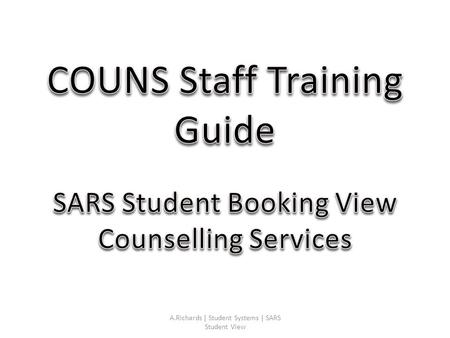 A.Richards | Student Systems | SARS Student View.