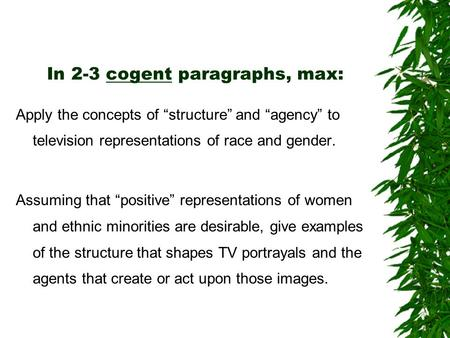 "In 2-3 cogent paragraphs, max: Apply the concepts of ""structure"" and ""agency"" to television representations of race and gender. Assuming that ""positive"""