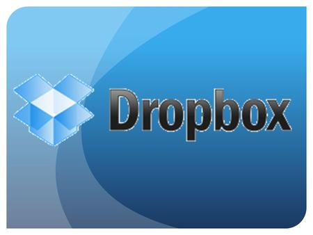 Download Dropbox  Download should start immediately Save download file: