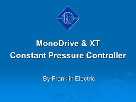 By Franklin Electric MonoDrive & XT Constant Pressure Controller.