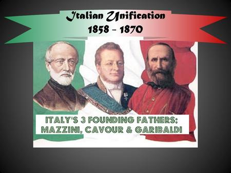 Italian Unification 1858 - 1870. Since the time of the middle ages, Italy has been a collection of provinces, early to mid 1800s – Italy was ruled by.