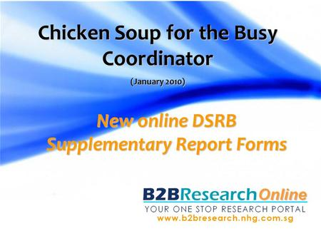 New online DSRB Supplementary Report Forms Chicken Soup for the Busy Coordinator (January 2010)
