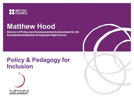 Matthew Hood Director of Policy and Development at Achievement for All Assistant Headteacher at Heysham High School Policy & Pedagogy for Inclusion 1www.britishcouncil.ae.