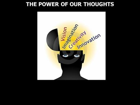 THE POWER OF OUR THOUGHTS. Isaac Asimov said that a man's brain is: the most complex and orderly arrangement of matter in the universe. Isaac Asimov said.
