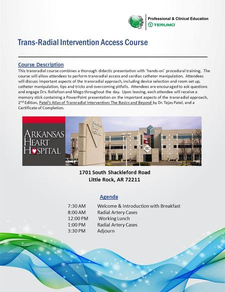 Course Description This transradial course combines a thorough didactic presentation with 'hands-on' procedural training. The course will allow attendees.