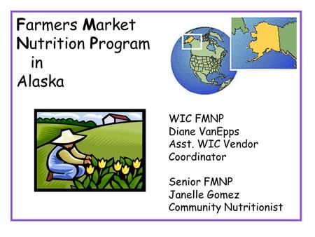Farmers Market Nutrition Program in Alaska WIC FMNP Diane VanEpps