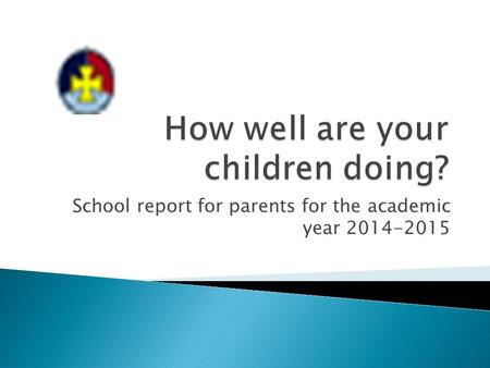 School report for parents for the academic year 2014-2015.