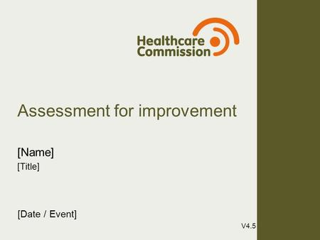 Assessment for improvement [Name] [Title] [Date / Event] V4.5.