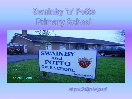 . Situated in Swainby, North Yorkshire,. 51 years old,. A church of England school.