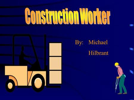 By: Michael Hilbrant There are many different kinds of construction jobs. The main groups of construction are the builders, which do the frame work and.