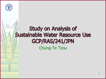 Chung-Te Tzou 1. Objective: to promote sustainable water resource use for agriculture in the Asia Pacific region through regional, national and basin.