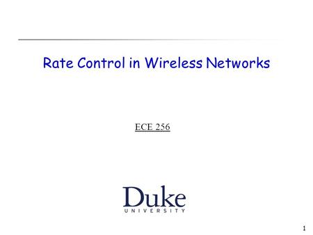 1 Rate Control in Wireless Networks ECE 256. 2 Recall 802.11  RTS/CTS + Large CS Zone  Alleviates hidden terminals, but trades off spatial reuse C F.