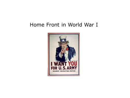 Home Front in World War I. Selective Service Act – law that established a military draft in 1917 Bernard Baruch – head of the War Industries Board, which.