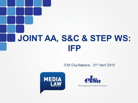 JOINT AA, S&C & STEP WS: IFP ICM Cluj-Napoca, 21 st April 2015.