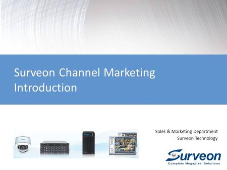 Sales & Marketing Department Surveon Technology Surveon Channel Marketing Introduction.