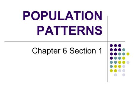 POPULATION PATTERNS Chapter 6 Section 1. The People 5% of world's pop. Canada (2008): 33 million US (2008): 303 million  3 rd largest What is the common.