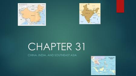 CHAPTER 31 CHINA, INDIA, AND SOUTHEAST ASIA. China is the most populous nation in the world  Last time we discussed China, what was happening?
