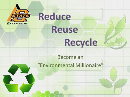 "Reduce Reuse Recycle Become an ""Environmental Millionaire"""