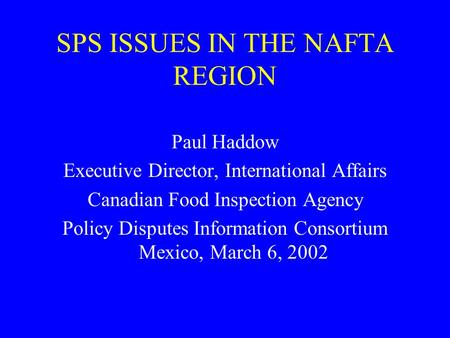 SPS ISSUES IN THE NAFTA REGION
