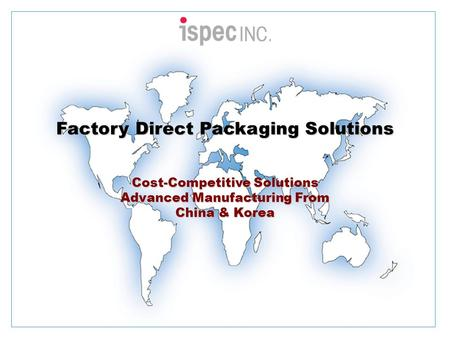 Factory Direct Packaging Solutions Cost-Competitive Solutions Advanced Manufacturing From China & Korea.