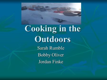 Cooking in the Outdoors Sarah Rumble Bobby Oliver Jordan Finke.