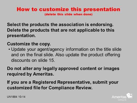 How to customize this presentation (delete this slide when done) Select the products the association is endorsing. Delete the products that are not applicable.