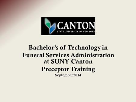 Bachelor's of Technology in Funeral Services Administration at SUNY Canton Preceptor Training September 2014.