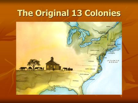 The Original 13 Colonies.