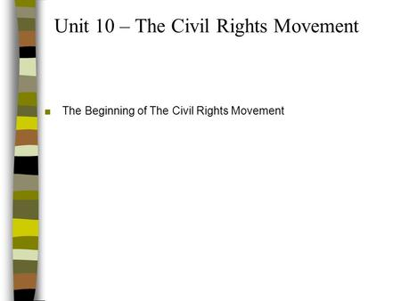 Unit 10 – The Civil Rights Movement