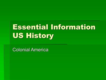 Essential Information US History Colonial America.