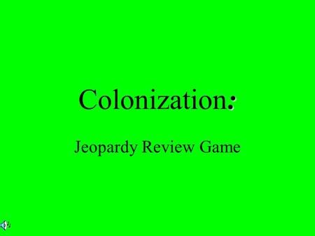 : Colonization: Jeopardy Review Game. $2 $5 $10 $20 $1 $2 $5 $10 $20 $1 $2 $5 $10 $20 $1 $2 $5 $10 $20 $1 $2 $5 $10 $20 $1 Topic 1Topic 2Topic 3Topic.