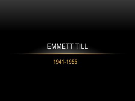1941-1955 EMMETT TILL. Emmett Till as a young boy in Argo, Illinois.