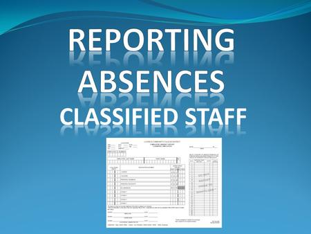 Colleges = 5 working days to submit absence reports to Employee Benefits. Employee Benefits = 3 working days to process & send to Data Image. Data Image.