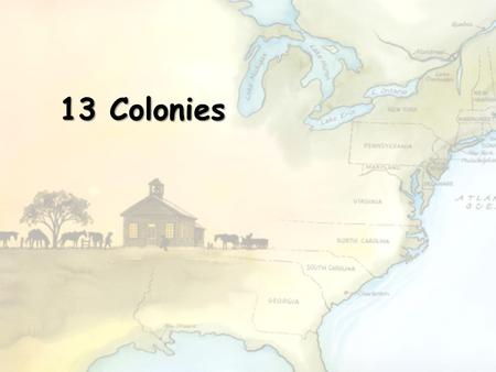 13 Colonies. New England Colonies Rhode Island Connecticut Massachusetts New Hampshire.