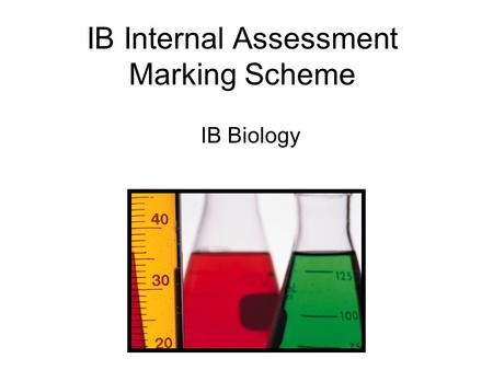 IB Internal Assessment Marking Scheme IB Biology.