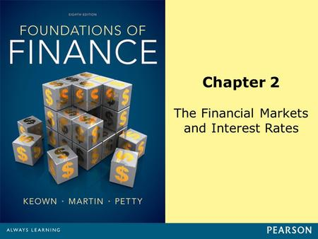 Chapter 2 The Financial Markets and Interest Rates.