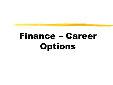 Finance – Career Options. Career options Banking Wholesale Banking Retail Banking Other functions Investment Banks Corporate Finance Funds Management.