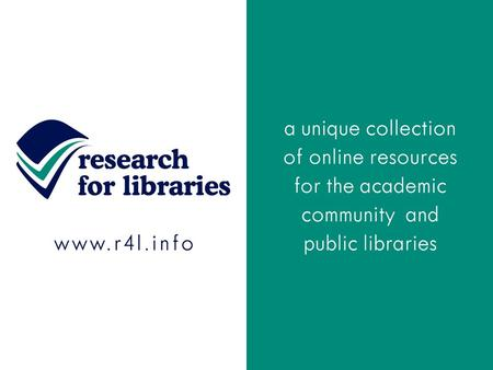 Research for Libraries Research for Libraries is the one stop business information resource for academic and public libraries around the world. We bring.
