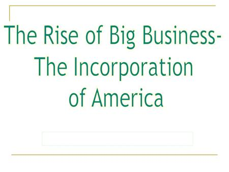 The Rise of Big Business-
