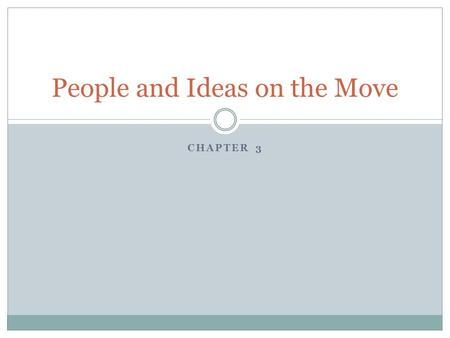 CHAPTER 3 People and Ideas on the Move. CHAPTER 3.1 Indo-European Migrations.