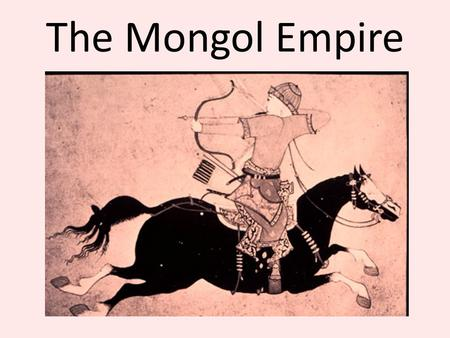 The Mongol Empire. The Mongol People The Mongolian population was never very large, but they were able to conquer many areas because of their large army.