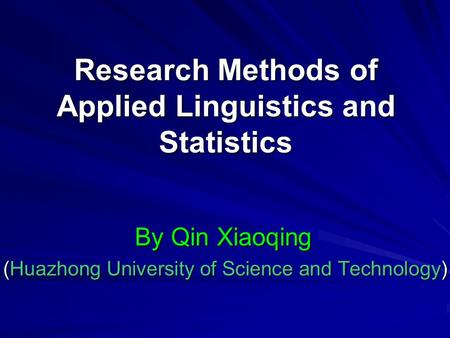 Research Methods of Applied Linguistics and Statistics By Qin Xiaoqing (Huazhong University of Science and Technology)