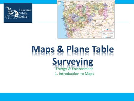 Energy & Environment 1. Introduction to Maps. Measuring distance between locations Find the height difference of the land Finding your location The Survey.