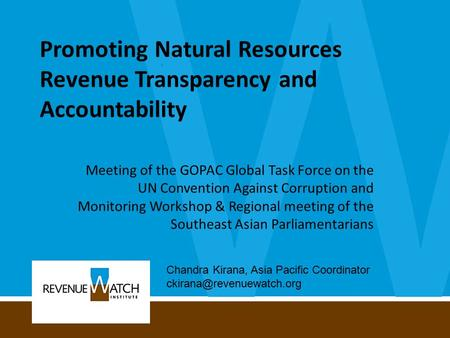 Promoting Natural Resources Revenue Transparency and Accountability Meeting of the GOPAC Global Task Force on the UN Convention Against Corruption and.